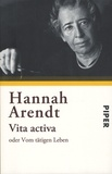 Hannah Arendt - Vita activa oder Vom tätigen Leben.