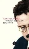Hannah Arendt - Walter Benjamin 1892-1940.