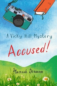 Hannah Dennison - A Vicky Hill Mystery: Accused!.