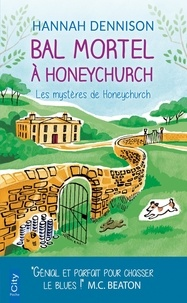 Hannah Dennison - Bal mortel à Honeychurch - Les mystères de Honeychurch.