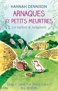 Hannah Dennison - Les mystères de Honeychurch  : Arnaques et petits meurtres.