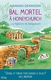 Hannah Dennison - Les mystères de Honeychurch  : Bal mortel à Honeychurch.