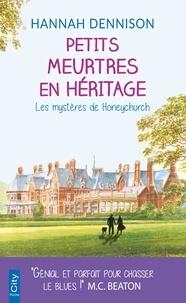 Hannah Dennison - Les mystères de Honeychurch  : Petits meurtres en héritage.