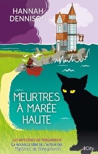 Hannah Dennison - Les mystères de Tregarrick  : Meurtres à marée haute.