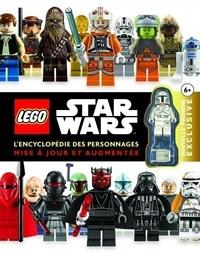 Hannah Dolan et Elizabeth Dowsett - Lego Star Wars - L'encyclopédie des personnages, avec une nouvelle figurine exclusive.