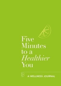 Hannah Ebelthite - Five Minutes to a Healthier You: A Guided Journal to Better Health.