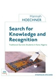 Hannah Hoechner - Search for Knowledge and Recognition - Traditional Qur'anic Students in Kano, Nigeria.
