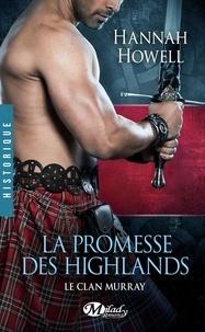 Hannah Howell - Le Clan Murray Tome 1 : La promesse des Highlands.