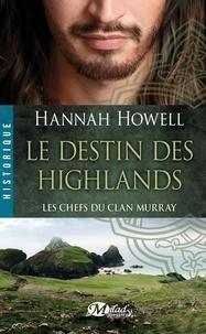 Hannah Howell - Les Chefs du clan Murray Tome 1 : Le destin des Highlands.
