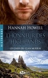 Hannah Howell - Les Chefs du clan Murray Tome 2 : L'Honneur des Highlands.