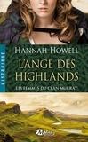 Hannah Howell - Les femmes du clan Murray Tome 1 : L'ange des Highlands.