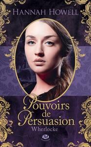 Hannah Howell - Wherlocke Tome 2 : Pouvoirs de persuasion.