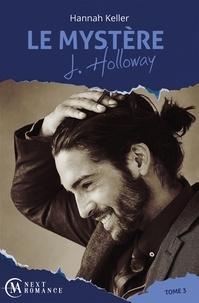Hannah Keller - Le Mystère J. Holloway - tome 3.