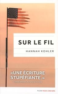 Hannah Kohler - Sur le fil.