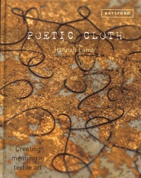 Hannah Lamb - Poetic Cloth - Creating meaning in textile art.