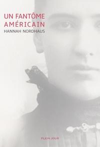 Hannah Nordhaus - Un fantôme américain.
