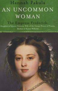 Hannah Pakula - An Uncommon Woman.