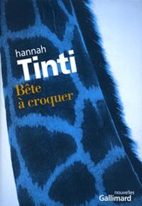 Hannah Tinti - Bête à croquer - Nouvellles.