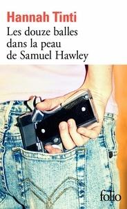 Hannah Tinti - Les douze balles dans la peau de Samuel Hawley.