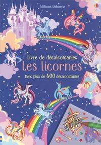 Hannah Watson et Felicity Brooks - Les licornes - Avec plus de 600 décalcomanies.