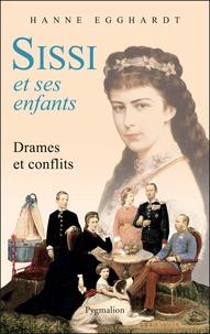 Hanne Egghardt - Sissi et ses enfants - Drames et conflits.