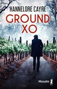 Hannelore Cayre - Ground XO.