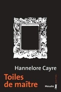 Hannelore Cayre - Toiles de maître.