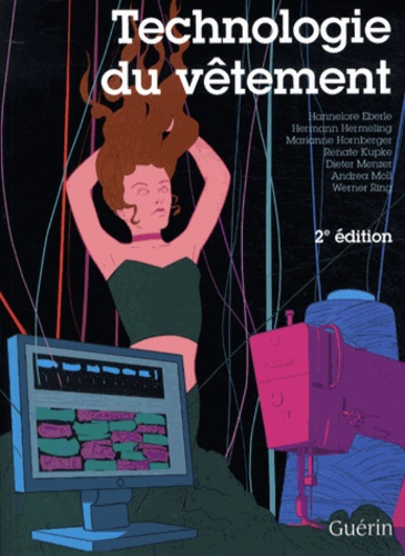 Hannelore Eberle et Hermann Hermeling - Technologie du vêtement.