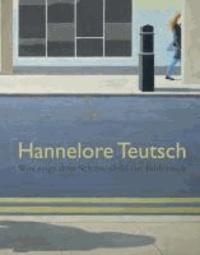 Hannelore Teutsch - Was zeigt dein Schattenbild für Bilderwelt - Stadtbilder, Landschaften, Figuren, Stillleben.