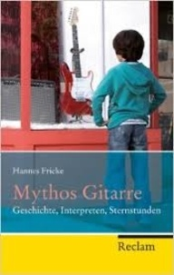 Histoiresdenlire.be Mythos Gitarre - Geschichte, Interpreten, Sternstunden Image