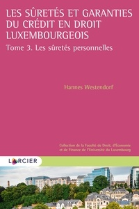 Hannes Westendorf - Les sûretés et garanties du crédit en droit luxembourgeois.