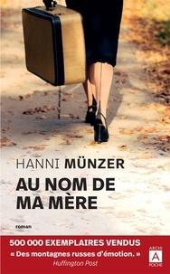 Hanni Münzer - Au nom de ma mère.