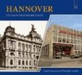 Hannover - Eine Stadt verändert ihr Gesicht.