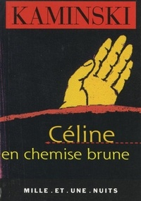 Hanns-Erich Kaminski - Céline en chemise brune.