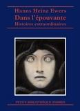 Hanns-Heinz Ewers - Dans l'épouvante - Histoires extraordinaires.