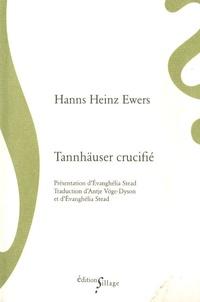 Hanns-Heinz Ewers - Tannhäuser crucifié et autres grotesques.