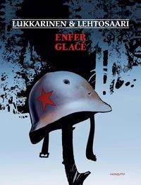 Hannu Lukkarinen et Pekka Lehtosaari - Enfer glacé.