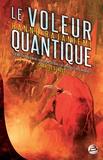Hannu Rajaniemi - Le voleur quantique.