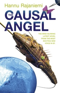 Hannu Rajaniemi - The Causal Angel.