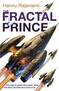 Hannu Rajaniemi - The Fractal Prince.