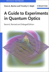 Hans-A Bachor et Timothy-C Ralph - A guide to experiments in quantum optics.