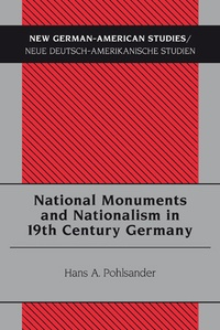 Hans a. Pohlsander - National Monuments and Nationalism in 19th Century Germany.