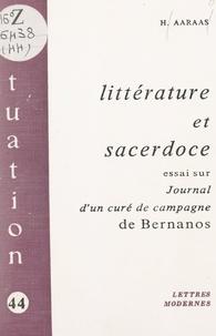 Hans Aaraas - Littérature et sacerdoce : essai sur « Journal d'un curé de campagne », de Bernanos.