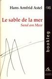 Hans Arnfrid Astel - Le sable de la mer - Choix de poèmes.