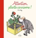 Hans Augusto Rey - Attention, plante carnivore !.