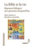 Hans Ausloos et Bénédicte Lemmelijn - La Bible et la vie - Réponses bibliques aux questions d'aujourd'hui.
