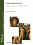 Hans Baldung Grien (1484/85-1545) - Selbstbildnis und Selbstinszenierung.