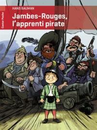 Hans Baumann - Jambes-Rouges l'apprenti pirate.