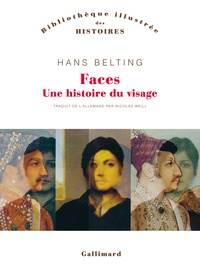 Hans Belting - Faces - Une histoire du visage.