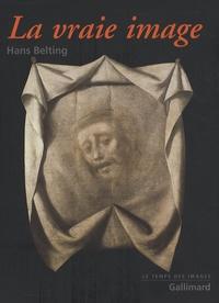 Hans Belting - La vraie image - Croire aux images ?.